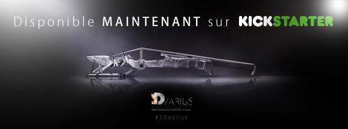 Le 3Dvarius est disponible sur Kickstarter