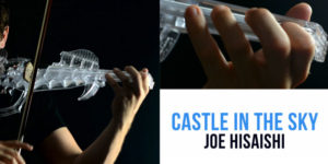 [How To Play] Castle In The Sky – Joe Hisaishi