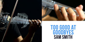 [How To Play] Too Good At Goodbyes – Sam Smith