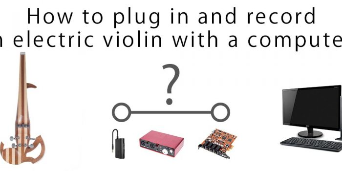 How to plug in and record an electric violin with a computer?