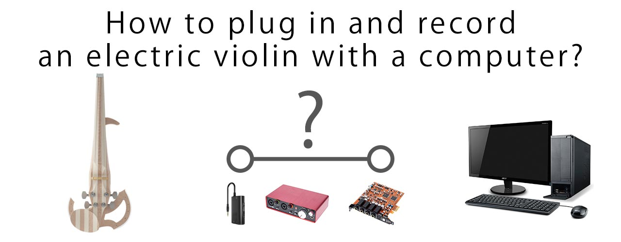 How to plug an electric violin to a computer?