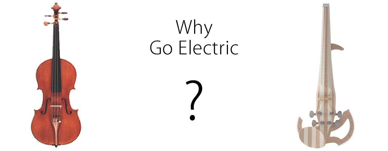 why go electric violin?