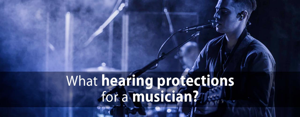 What hearing protection options are there for a musician?
