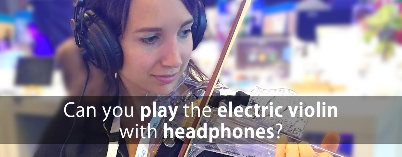 Play an electric violin with headphones