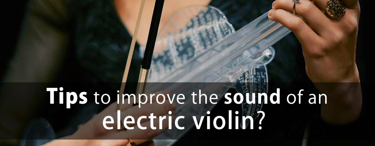 Improve sound of an electric violin