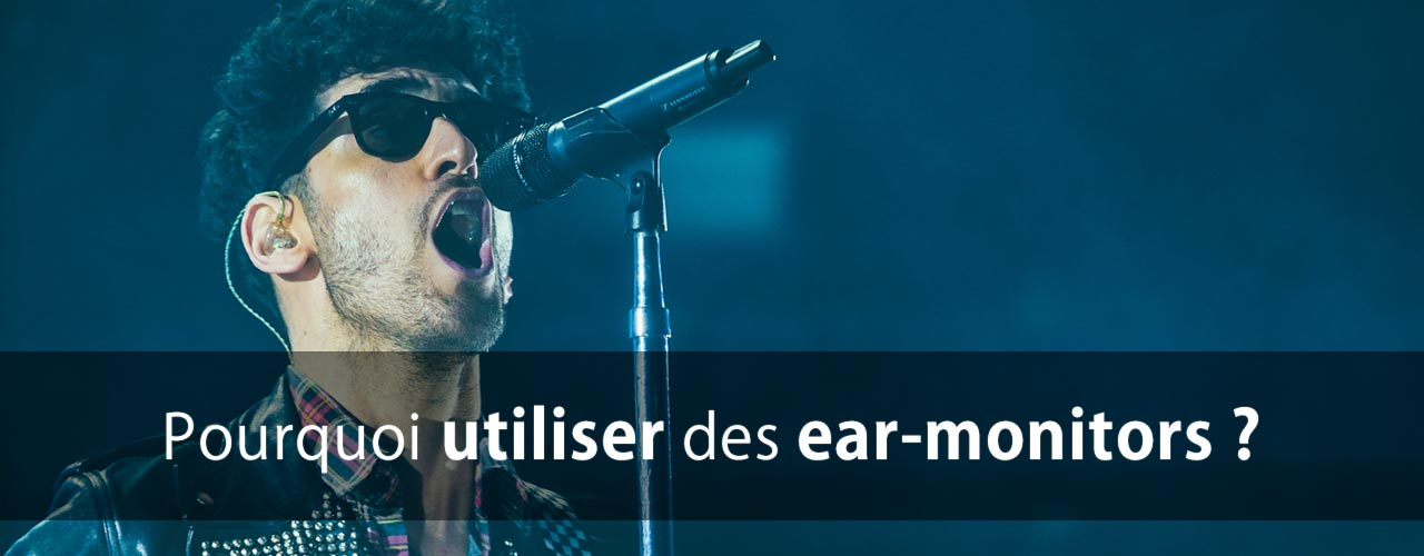 Avantage des ear-monitors