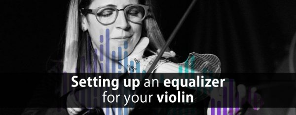 Set up an equalizer for your violin
