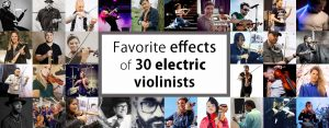 Favorite effects of electric violinists