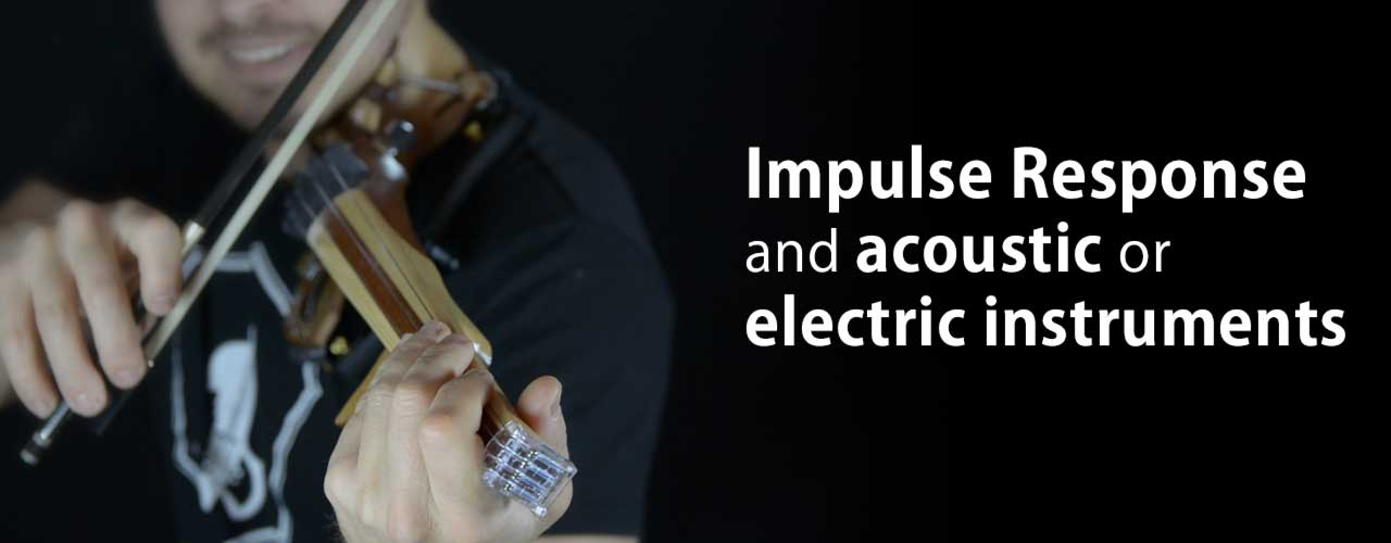 Impulse Response for electric and acoustic music instruments