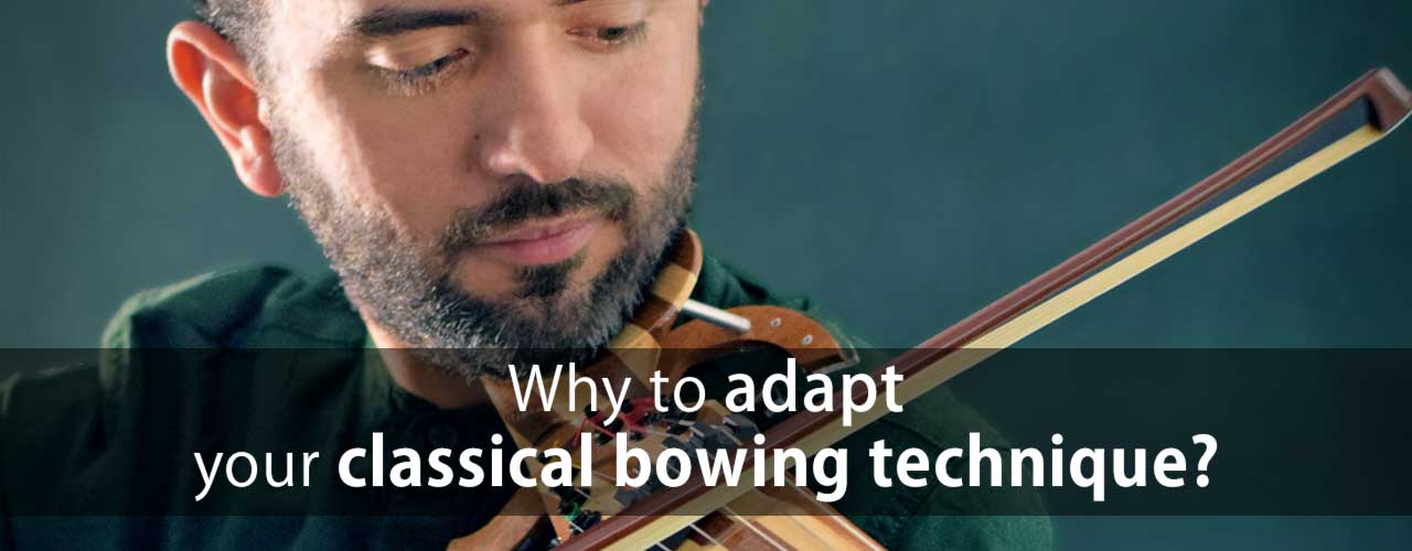 Why do you need to adapt your classical violin bowing technique when playing an electric violin?